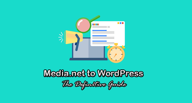 Media.net to WordPress - The Definitive Guide